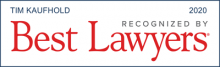 Tim Kaufhold - recognized by Best Lawyers 2020